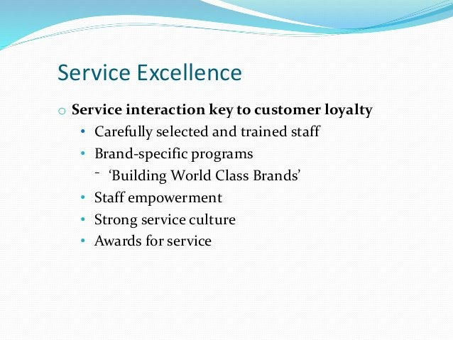 o Relationship marketing • Tailored to each guest • Personable, non-intrusive attention • 'It's Our Pleasure' program • St...