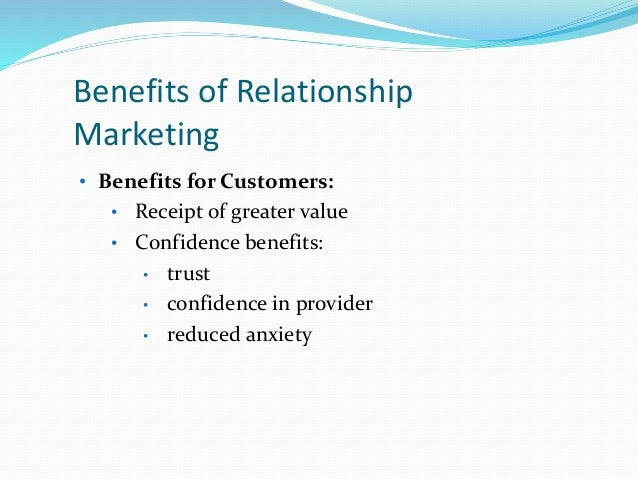 • Social benefits: • familiarity • social support • personal relationships • Special treatment benefits: • special deals •...