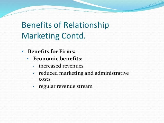• Customer behavior benefits: • strong word-of-mouth endorsements • customer voluntary performance • social benefits to ot...