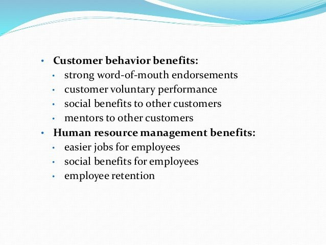 Disadvantages of Relationship Marketing : • Organizational wise change of priority to customers. • Significant investment ...