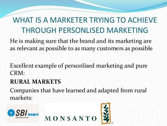 WHAT IS A MARKETER TRYING TO ACHIEVE THROUGH PERSONLISED MARKETING He is making sure that the brand and its marketing are ...