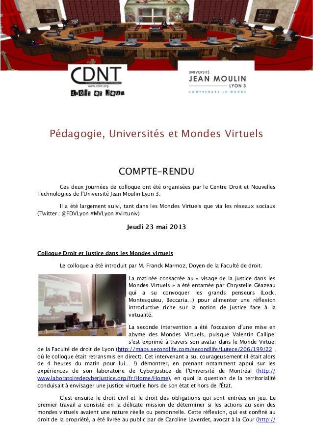 Pédagogie, Universités et Mondes VirtuelsCOMPTE-RENDUCes deux journées de colloque ont été organisées par le Centre Droit ...