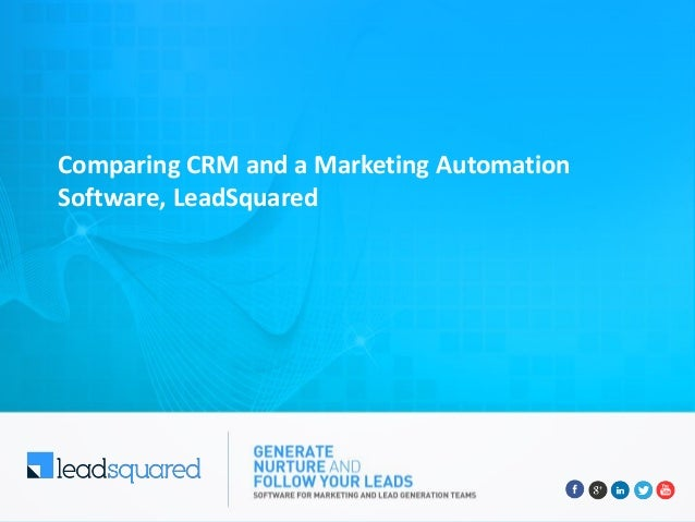 Comparing CRM and a Marketing Automation Software, LeadSquared