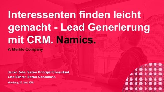 Interessenten finden leicht gemacht - Lead Generierung mit CRM. Namics. Janko Zehe. Senior Principal Consultant. Lisa Bühr...