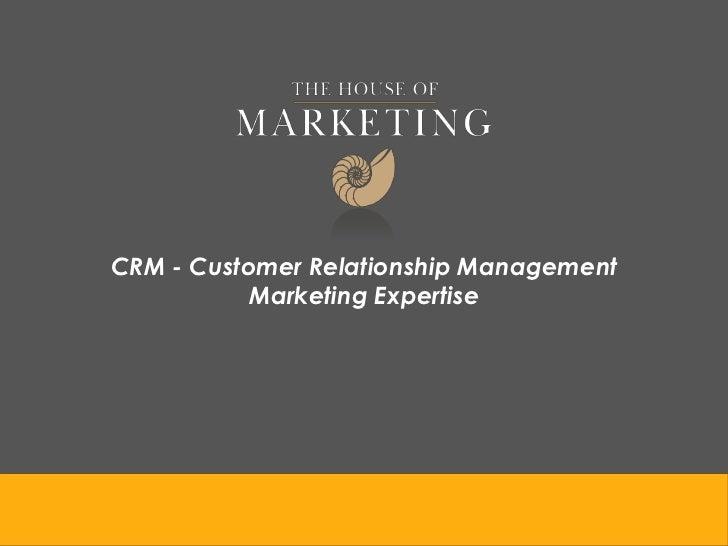 CRM - Customer Relationship Management           Marketing Expertise