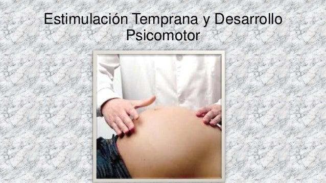 Estimulación Temprana y Desarrollo Psicomotor