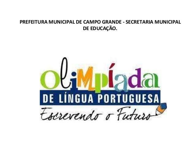 PREFEITURA MUNICIPAL DE CAMPO GRANDE - SECRETARIA MUNICIPAL DE EDUCAÇÃO.