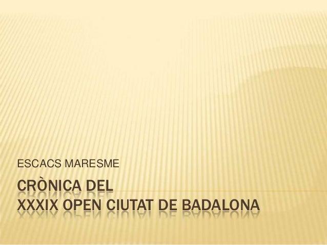 CRÒNICA DEL XXXIX OPEN CIUTAT DE BADALONA ESCACS MARESME