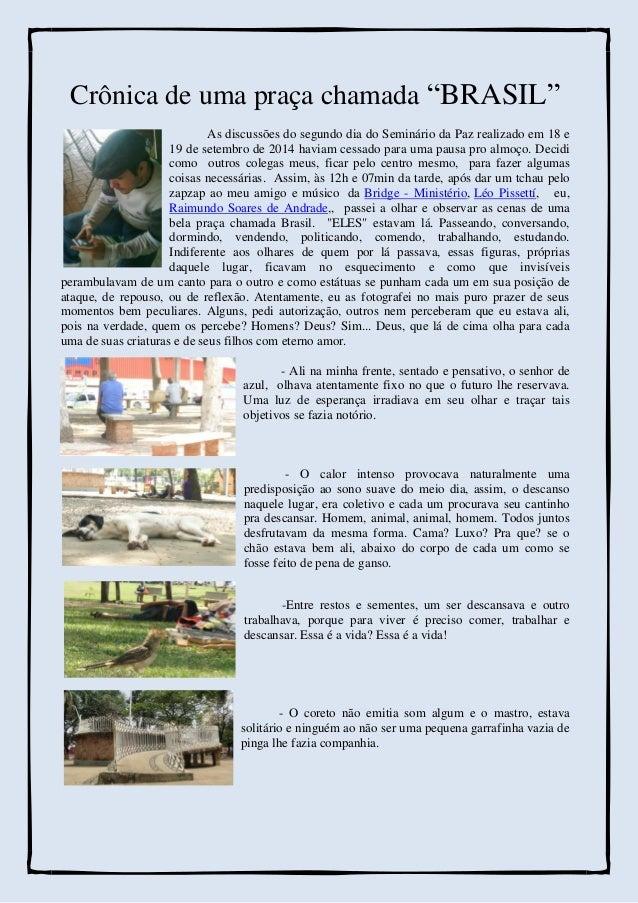 """Crônica de uma praça chamada """"BRASIL""""  As discussões do segundo dia do Seminário da Paz realizado em 18 e 19 de setembro d..."""