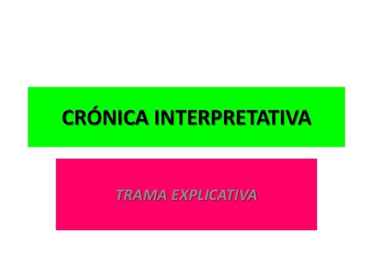 CRÓNICA INTERPRETATIVA    TRAMA EXPLICATIVA