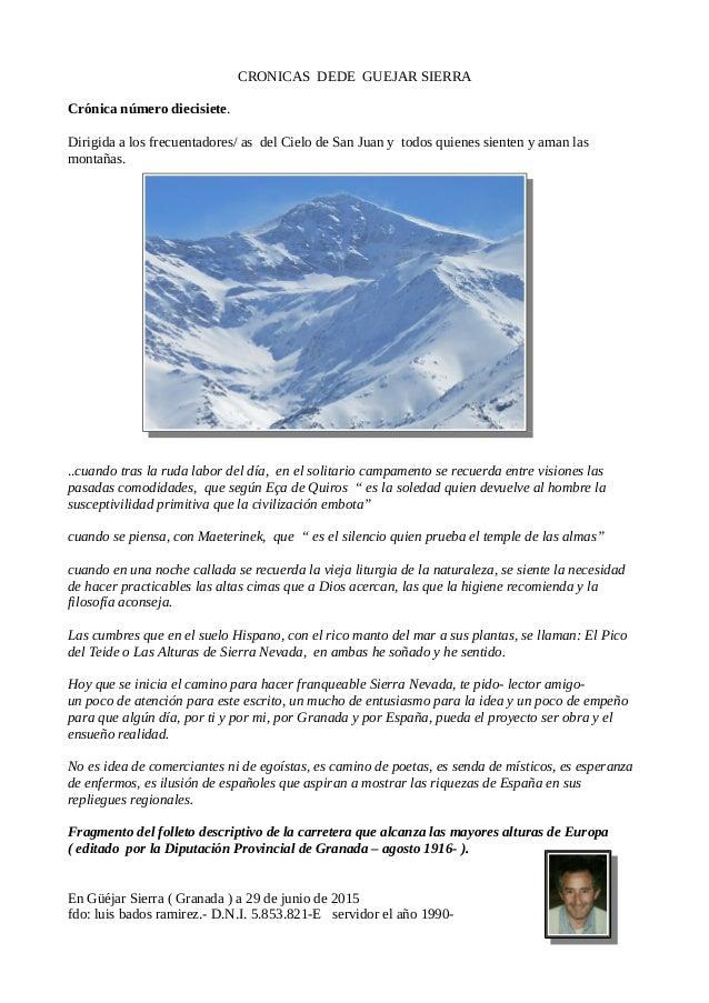 CRONICAS DEDE GUEJAR SIERRA Crónica número diecisiete. Dirigida a los frecuentadores/ as del Cielo de San Juan y todos qui...