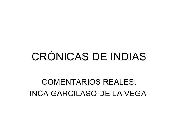 CRÓNICAS DE INDIAS   COMENTARIOS REALES.INCA GARCILASO DE LA VEGA
