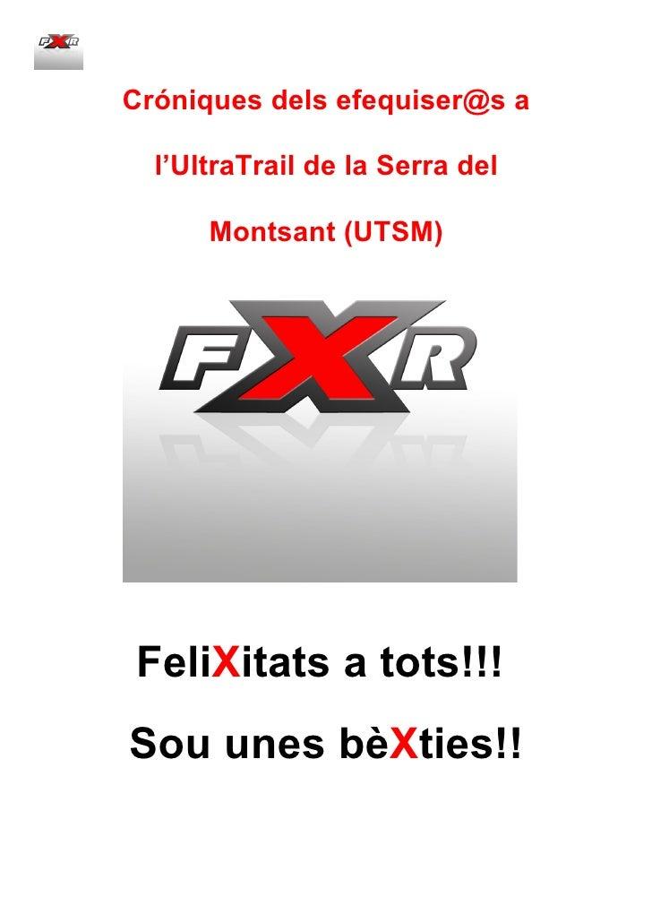 Cróniques dels efequiser@s a    l'UltraTrail de la Serra del        Montsant (UTSM)     FeliXitats a tots!!! Sou unes bèXt...