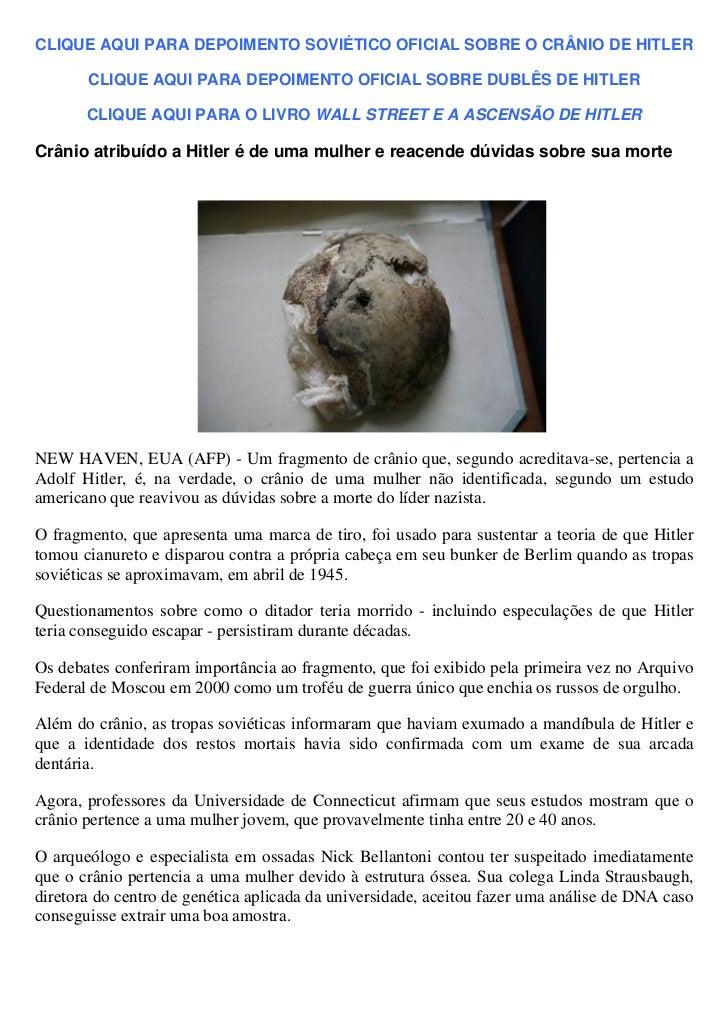 CLIQUE AQUI PARA DEPOIMENTO SOVIÉTICO OFICIAL SOBRE O CRÂNIO DE HITLER       CLIQUE AQUI PARA DEPOIMENTO OFICIAL SOBRE DUB...