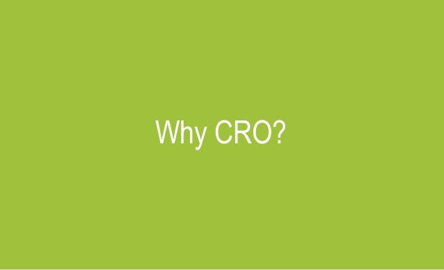 Why CRO?