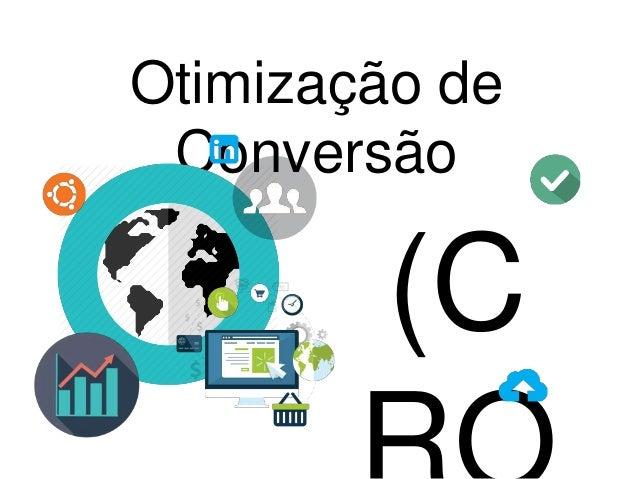 Otimização de Conversão (C