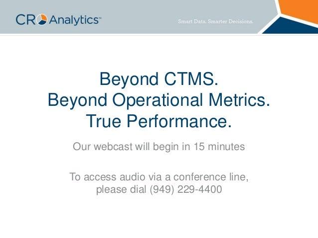 Beyond Ctms Beyond Operational Metrics True Performance