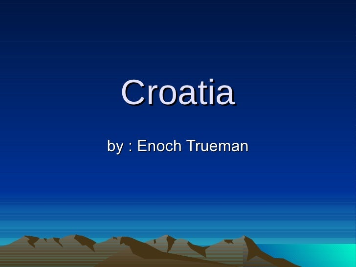 Croatia by : Enoch Trueman
