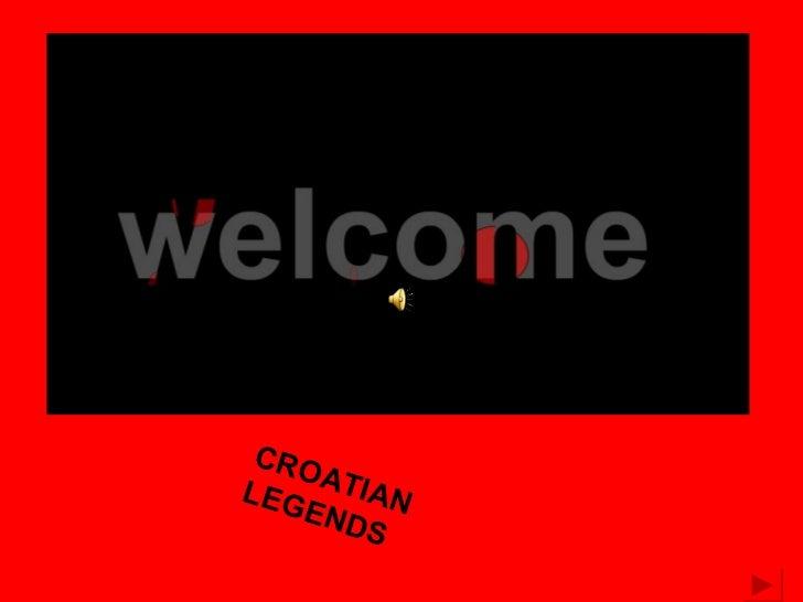 CROATIAN LEGENDS