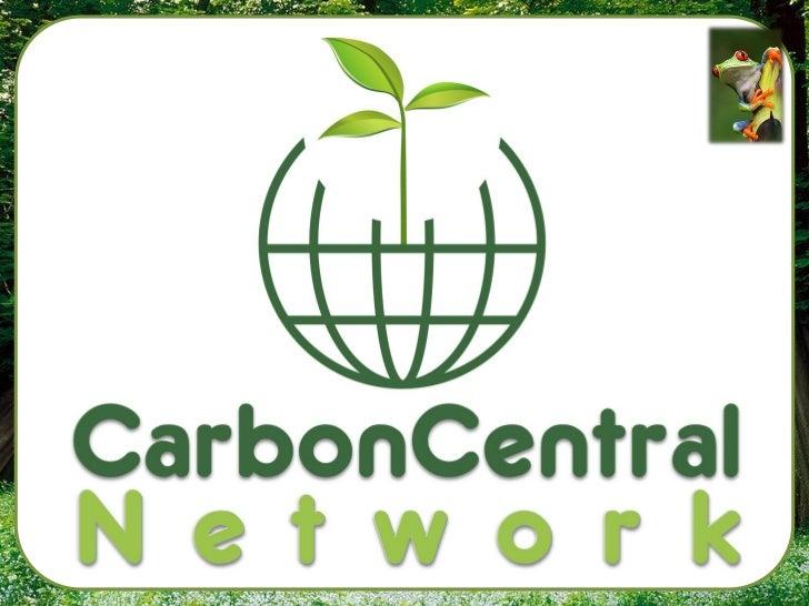 • Sjedište tvrtke Carbon Central Network je u  Adelaideu u Australiji.• CCN je osnovan u svrhu edukacije ljudi o  klimatsk...