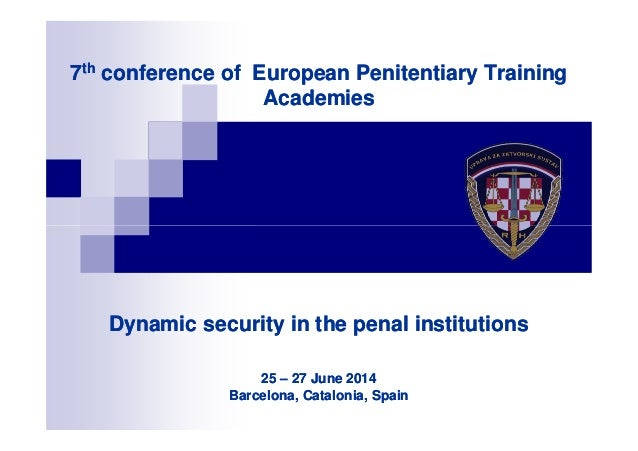 7th conference of European Penitentiary Training Academies 7th conference of European Penitentiary Training Academies Dyna...