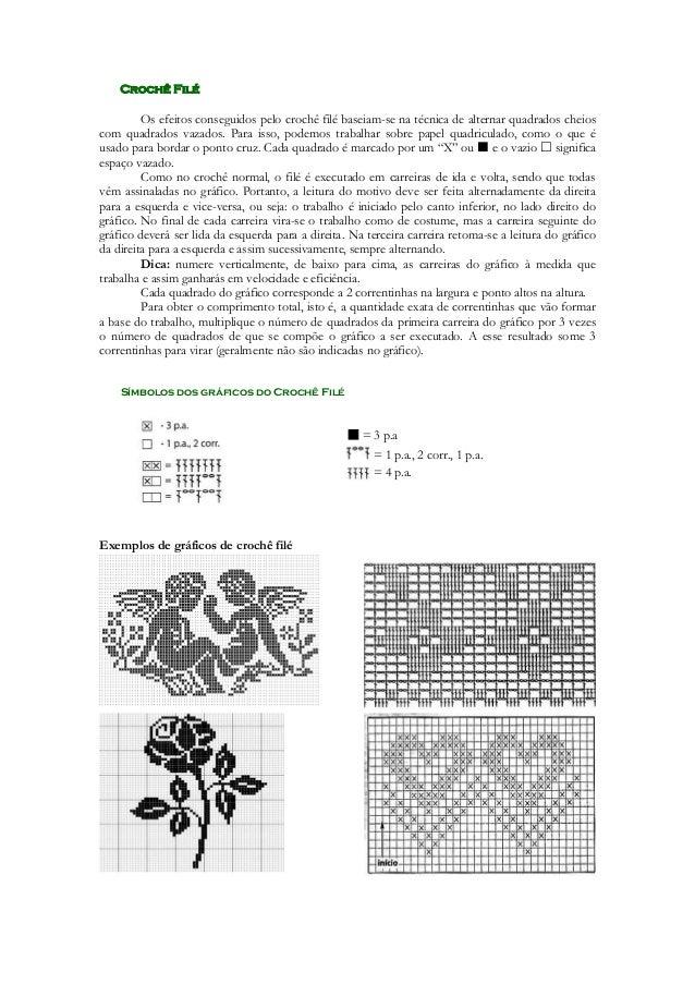 Crochê Filé  Os efeitos conseguidos pelo crochê filé baseiam-se na técnica de alternar quadrados cheios com quadrados vaza...