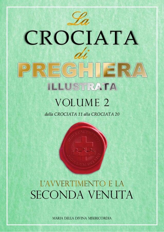 CROCIATA VOLUME 2 dalla CROCIATA 11 alla CROCIATA 20 SECONDA VENUTA MARIA DELLA DIVINA MISERICORDIA