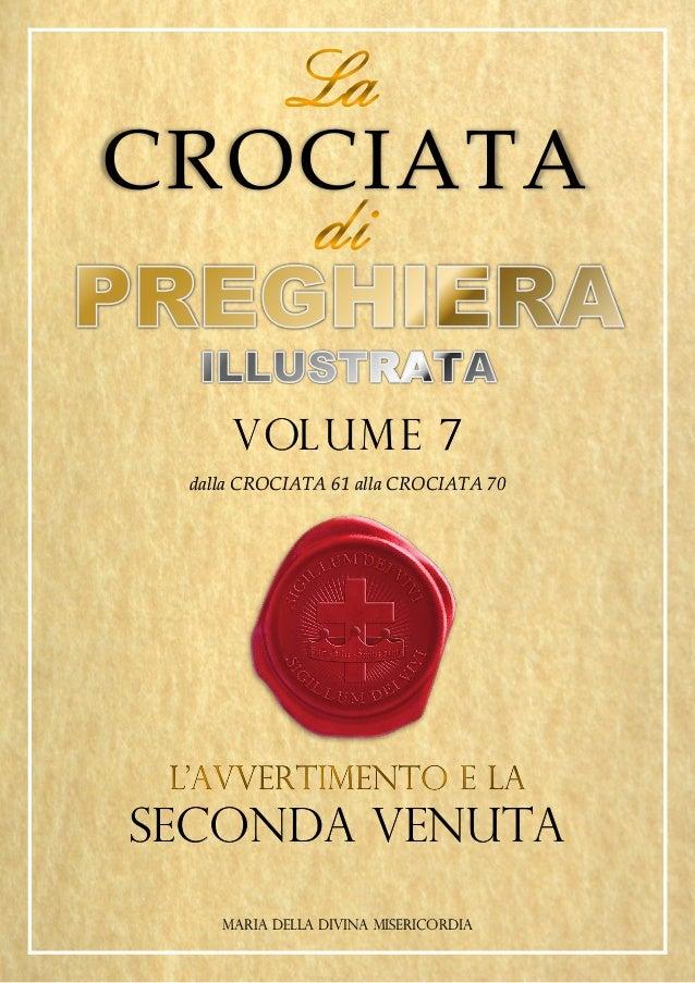 CROCIATA VOLUME 7 dalla CROCIATA 61 alla CROCIATA 70 SECONDA VENUTA MARIA DELLA DIVINA MISERICORDIA