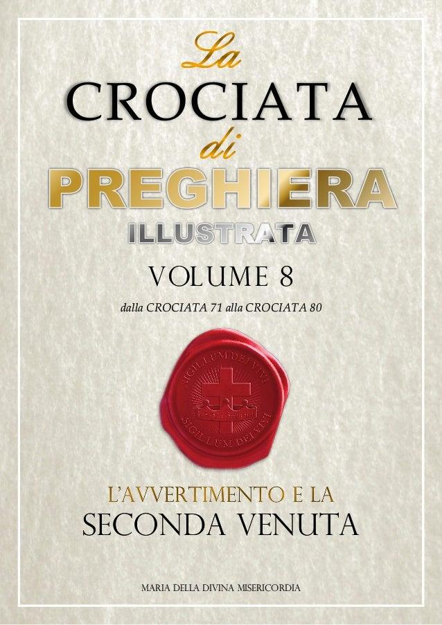 CROCIATA VOLUME 8 dalla CROCIATA 71 alla CROCIATA 80 SECONDA VENUTA MARIA DELLA DIVINA MISERICORDIA