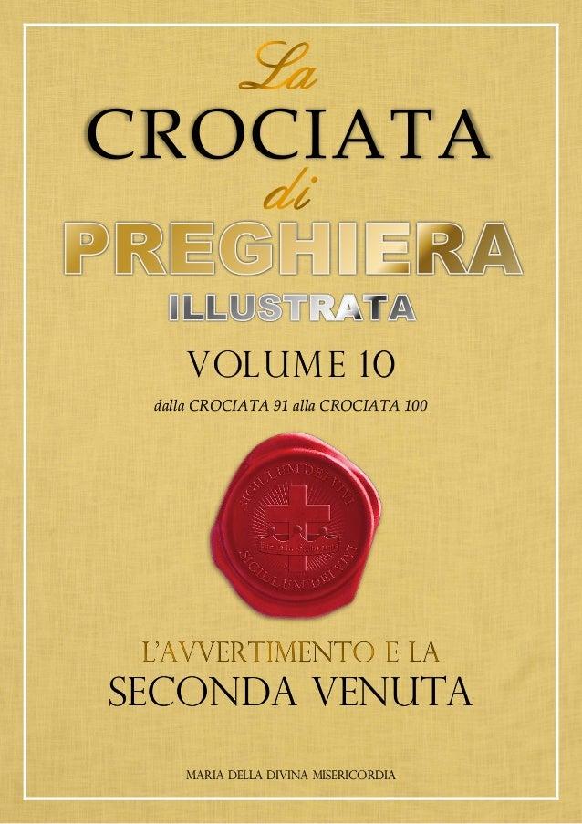CROCIATA VOLUME 10 dalla CROCIATA 91 alla CROCIATA 100 SECONDA VENUTA MARIA DELLA DIVINA MISERICORDIA