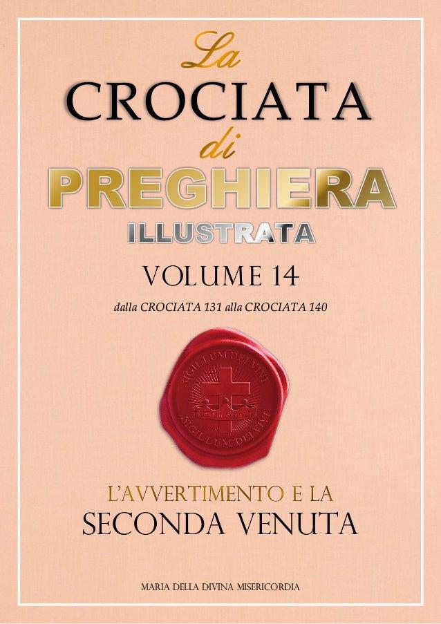 CROCIATA VOLUME 14 dalla CROCIATA 131 alla CROCIATA 140 SECONDA VENUTA MARIA DELLA DIVINA MISERICORDIA