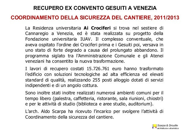 Scarpa & Drouille architettura e urbanistica La Residenza universitaria Ai Crociferi si trova nel sestiere di Cannareg...