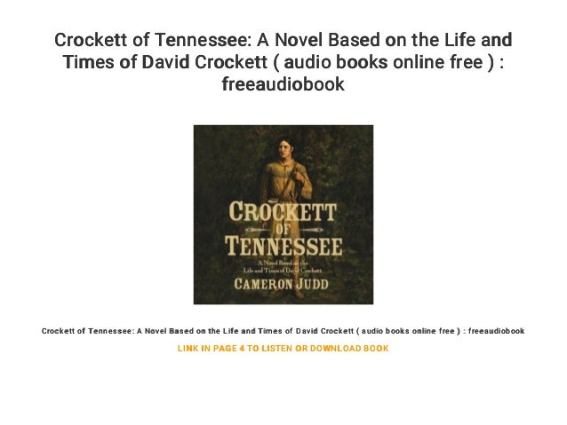 Crockett of Tennessee: A Novel Based on the Life and Times of David Crockett ( audio books online free ) : freeaudiobook C...