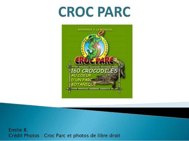 Emilie B.Crédit Photos : Croc Parc et photos de libre droit