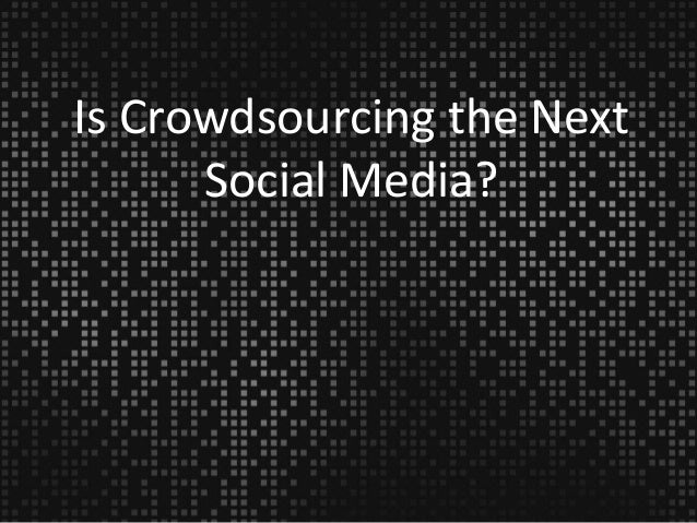 4.2 billion resultsSocial Media Crowdsourcing7 million results