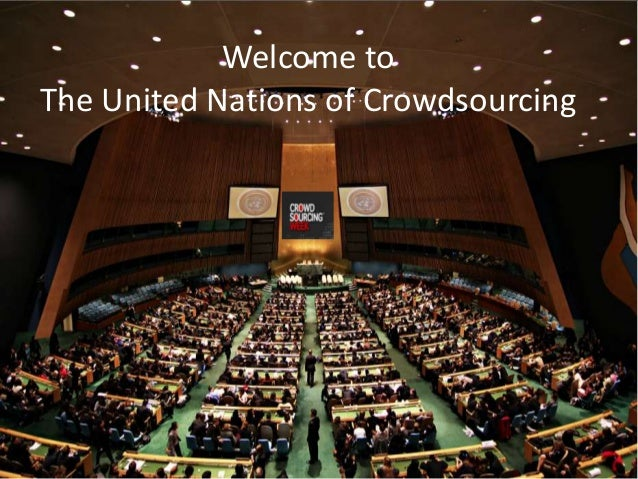 Welcome toThe United Nations of Crowdsourcing