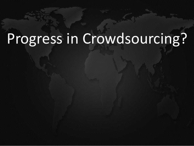 Progress in Crowdsourcing?