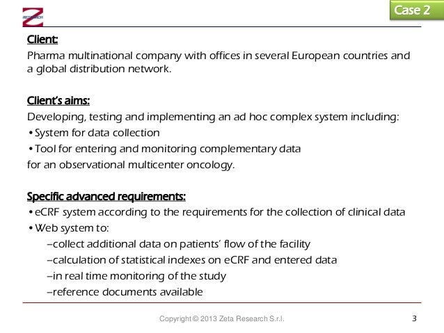 Case 2 Client: Pharma multinational company with offices in several European countries and a global distribution network. ...