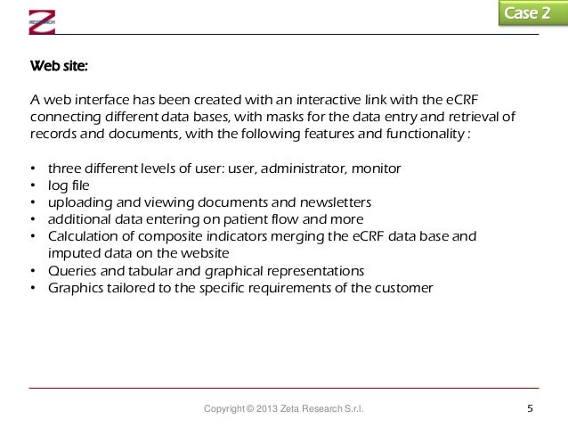 Case 2 Web site: A web interface has been created with an interactive link with the eCRF connecting different data bases, ...