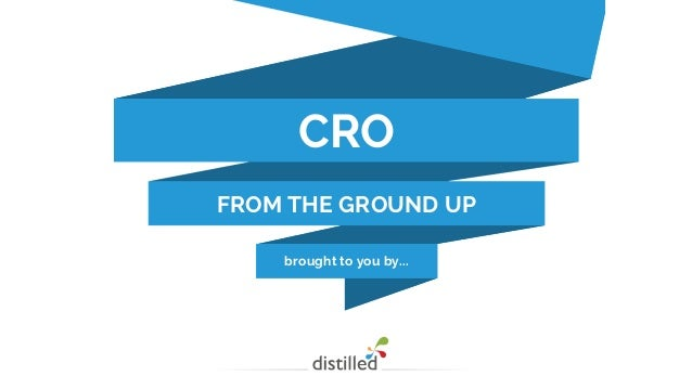 CRO  FROM THE GROUND UP  brought to you by...