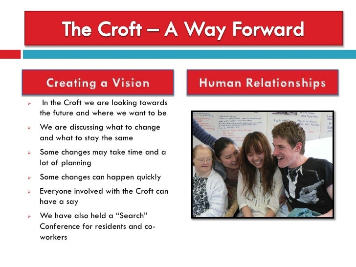     In the Croft we are looking towards    the future and where we want to be   We are discussing what to change    and ...