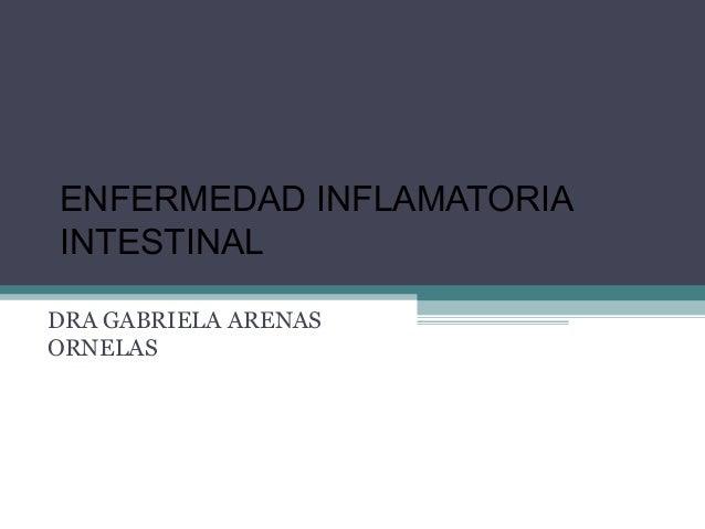 ENFERMEDAD INFLAMATORIAINTESTINALDRA GABRIELA ARENASORNELAS
