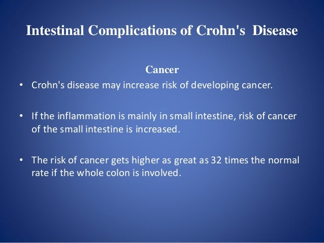 Intestinal Complications of Crohn's Disease Perforation • A perforation is a hole in the bowel. • The size, location, and ...