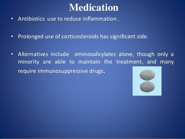 Medicine Used in Treatment of Crohn's Disease • 5-aminosalicylic acid (5-ASA) • Prednisone and methylprednisolone • Immuno...