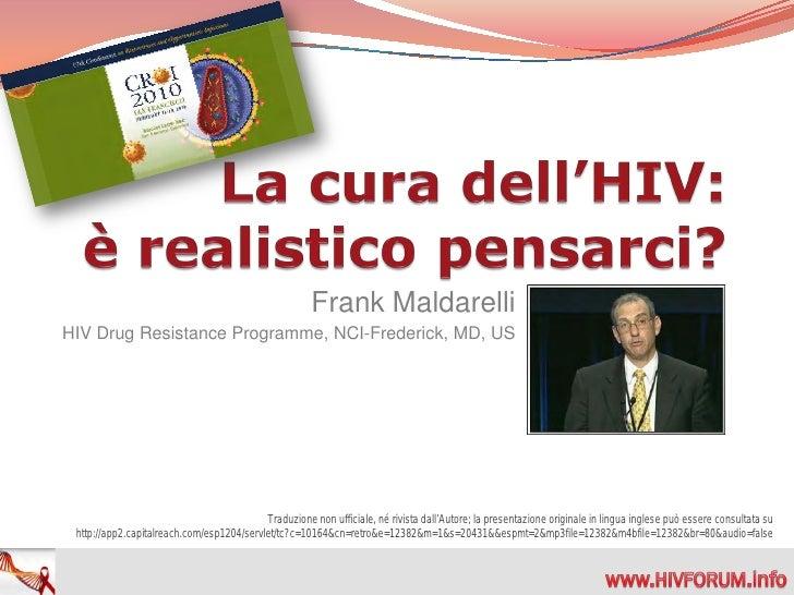 Frank Maldarelli HIV Drug Resistance Programme, NCI-Frederick, MD, US                                                Tradu...