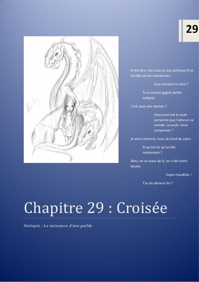Chapitre 29 : Croisée Chapitre 29 : Croisee Onitopia : La naissance d'une guilde 29 A vrai dire, moi aussi je suis porteus...