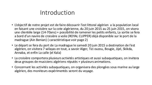 Introduction • L'objectif de notre projet est de faire découvrir l'est littoral algérien a la population local en faisant ...