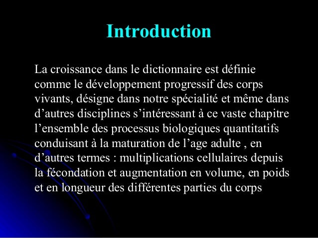 Introduction La croissance dans le dictionnaire est définieLa croissance dans le dictionnaire est définie comme le dévelop...