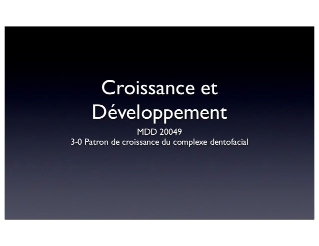 Croissance et Développement MDD 20049 3-0 Patron de croissance du complexe dentofacial