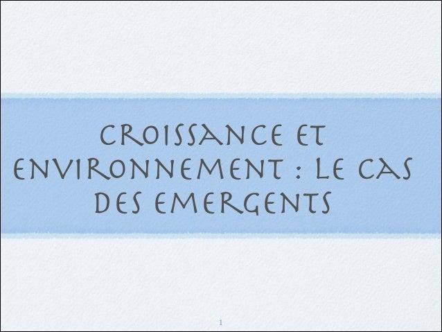 Croissance et environnement : le cas des emergents  !1